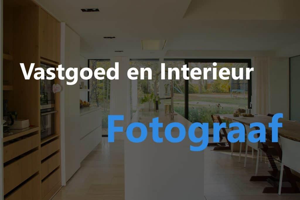 foto Vastgoed en interieur fotograaf